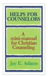 Helps for Counselors: A mini-manual for Christian Counseling - eBook
