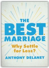 The B.E.S.T. Marriage: Why Settle for Less?