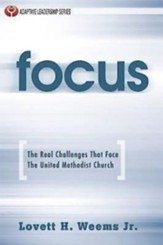 Focus: The Real Challenges That Face The United Methodist Church - eBook
