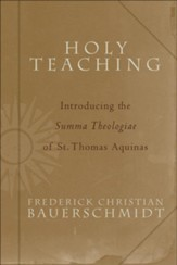 Holy Teaching: Introducing the Summa Theologiae of St. Thomas Aquinas - eBook