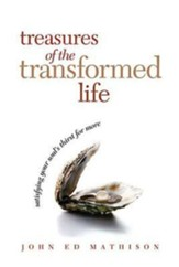 Treasures of the Transformed Life: Satisfying Your Soul's Thirst for More - eBook