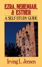 Ezra, Nehemiah, & Esther: Jensen Self-Study Guide