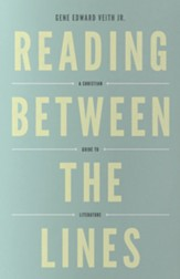 Reading Between the Lines: A Christian Guide to Literature - eBook