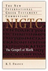 The Gospel of Mark: New International Greek Testament Commentary [NIGTC]
