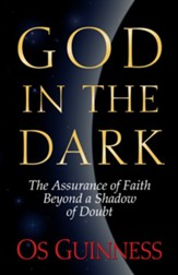 God in the Dark: The Assurance of Faith Beyond a Shadow of Doubt - eBook