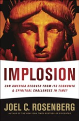 IMPLOSION: Can America Recover from Its Economic and Spiritual Challenges in Time? - eBook
