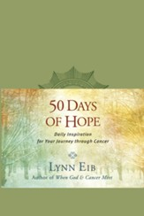50 Days of Hope: Daily Inspiration for Your Journey through Cancer - eBook