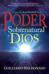 Cómo Caminar en el Poder Sobernatural de Dios, eLibro  (How to Walk in the Supernatural Power of God, eBook)