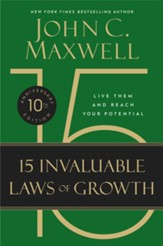 The 15 Invaluable Laws of Growth: Live Them and Reach Your Potential - eBook