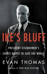 Ike's Bluff: President Eisenhower's Secret Battle to Save the World - eBook