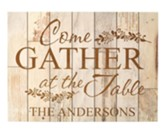 Personalized, Faux Wood Plaque, Come Gather At the Table, White