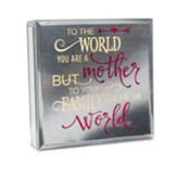 To the World You Are A Mother Mirror Plaque