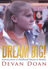 Dream Big!: Journey from a Childhood Dream to Reality - eBook