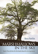 Marshmallows In The Sky: Twenty-Three Articles On Christianity Based On Life Experiences - eBook
