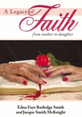 A Legacy of Faith: From Mother to Daughter - eBook