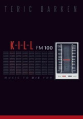 K - I - L - L FM 100: Music to Die For - eBook