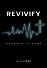 Revivify: Restoring Failed Leaders - eBook