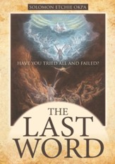 THE LAST WORD: Have You Tried All and Failed? - eBook