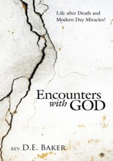 Encounters with God: Life after Death and Modern Day Miracles! - eBook