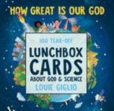How Great Is Our God 1OO Tear-Off Lunchbox Cards about God &  Science