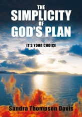 The Simplicity of God's Plan: It's Your Choice - eBook