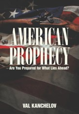 American Prophecy: Are You Prepared for What Lies Ahead? - eBook