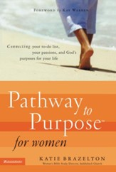 Pathway to Purpose for Women: Connecting Your To-Do List, Your Passions, and God's Purposes for Your Life - eBook