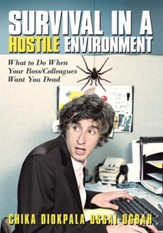 Survival in A Hostile Environment: What to Do When Your Boss/Colleagues Want You Dead - eBook