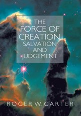 The Force of Creation, Salvation and Judgement - eBook