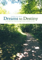 Dreams to Destiny: He Holds Your Hand through Every Transition in Life - eBook