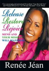 Release Restore Rejoice: Mend and Your Mission Will Manifest - eBook
