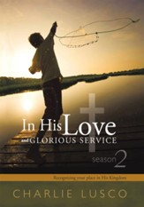 In His Love and Glorious Service: Seasons 2 Recognizing your place in His Kingdom - eBook