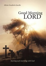 Good Morning Lord: Starting each morning with God - eBook