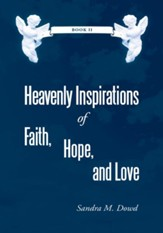 Heavenly Inspirations of Faith, Hope, and Love: Book II - eBook