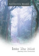 Into The Mist: Journey Into Dementia - eBook