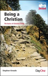 Being a Christian: The Basics of Christian Living