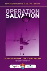 Operation Salvation: ASR David Murray-The Autobiography