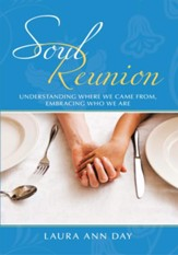 Soul Reunion: Understanding Where We Came From, Embracing Who We Are - eBook