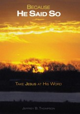 Because He Said So: Take Jesus at His Word - eBook
