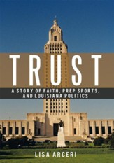 TRUST: A Story of Faith, Prep Sports, and Louisiana Politics - eBook