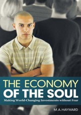 The Economy of the Soul: Making World-Changing Investments without Fear - eBook