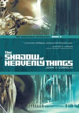 The Shadow of Heavenly Things: Book 2 of The Godspeak Chronicles - eBook