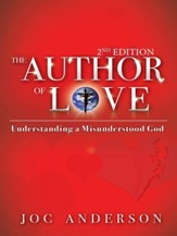 The Author of Love: Understanding a Misunderstood God - eBook