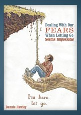 Dealing with Our Fears When Letting Go Seems Impossible - eBook