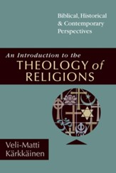 An Introduction to the Theology of Religions: Biblical, Historical & Contemporary Perspectives - PDF Download [Download]