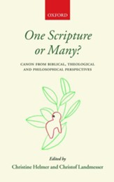 One Scripture or Many?: Canon from Biblical, Theological & Philosophical Perspectives