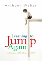 Learning to Jump Again: A Memoir of Grief and Hope - eBook