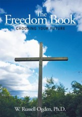 The Freedom Book: Choosing Your Future - eBook