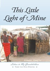 This Little Light of Mine: Letters to My Grandchildren - eBook