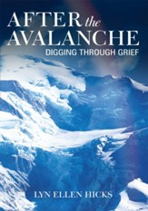 After the Avalanche: Digging Through Grief - eBook